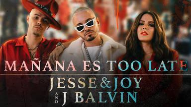 """Escucha aquí """"Mañana es too late"""" con Jesse & Joy y J Balvin"""