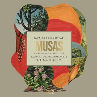Musas (UN HOMENAJE AL FOLCLORE LATINOAMERICANO EN MANOS DE LOS MACORINOS), VOL.2, Natalia Lafourcade