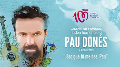 Homenaje especial de CADENA 100 y amigos a Pau Donés
