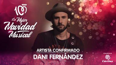 Dani Fernández artista confirmado La Mejor Navidad Musical CADENA 100