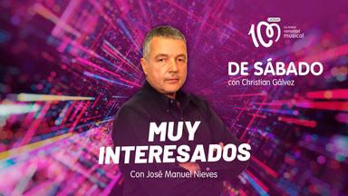 Muy Interesados con José Manuel Nieves en De Sábado con Christian Gálvez de CADENA 100