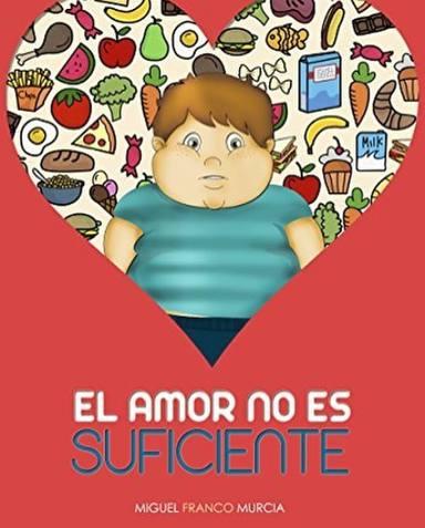El amor no es suficiente, libro para educar a los niños en alimentación