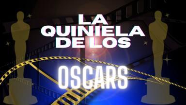 QUINIELA DE LOS OSCARS
