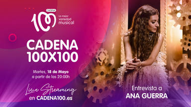 Ana Guerra se pasa por un CADENA 100x100 donde revelará uno de sus grandes secretos
