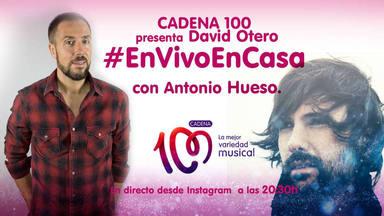 CADENA 100 presenta a David Otero 'En Vivo En Casa' con Antonio Hueso