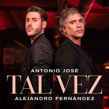 Antonio José y Alejandro Fernández ya tienen en el mercado su dueto Tal Vez