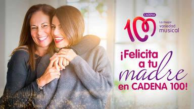 Dia de la Madre en CADENA 100