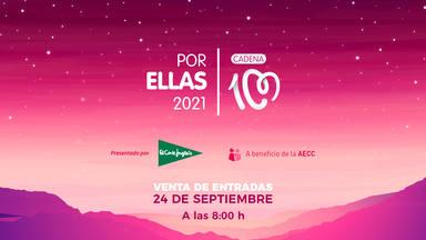CADENA 100 Por Ellas, entradas a la venta el viernes 24 de septiembre a las 8.00 de la mañana