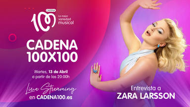 El martes: Zara Larsson demuestra su envidiable talento en 'Poster Girl' y en CADENA 100x100