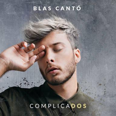 Todo sobre Complicados de Blas Cantó