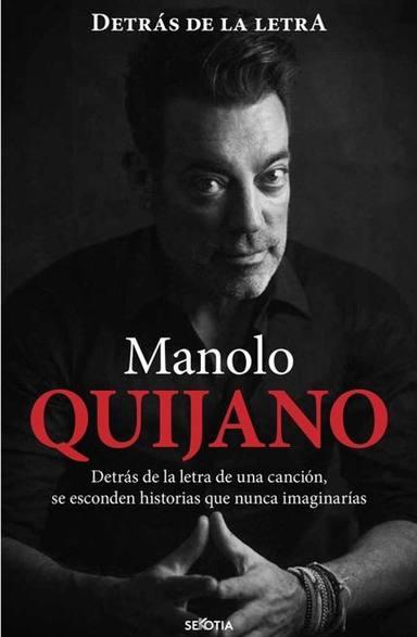 Manolo Quijano: Detrás de la letra