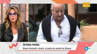 Viva la vida informa de la muerte de Humberto Janeiro, padre de Jesulín de Ubrique