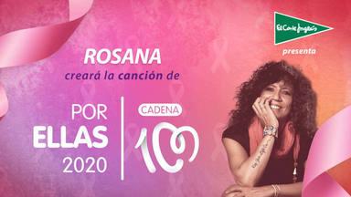 Rosana canción CADENA 100 Por Ellas 2020