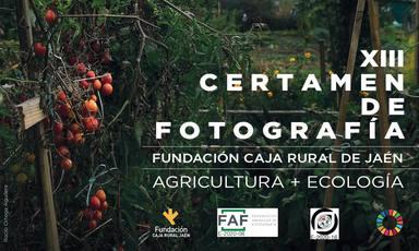 """Fundación Caja Rural de Jaén convoca la XIII edición del Certamen de Fotografía """"Agricultura + Ecología"""""""