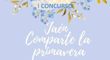 I Concurso 'Jaén comparte la primavera'