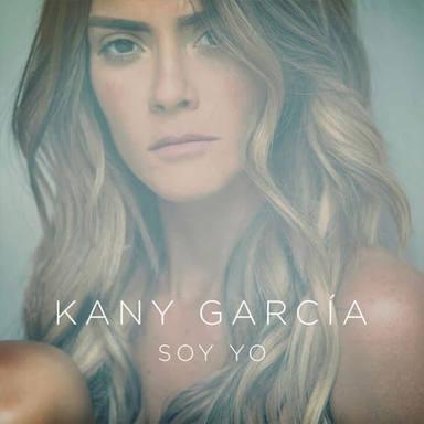 Soy yo, Kany García
