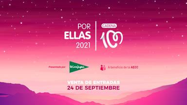 El 24 de septiembre, entradas a la venta del CADENA 100 Por Ellas 2021