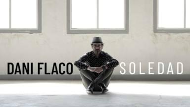 Dani Flaco estrena, en exclusiva en CADENA 100, su nuevo single 'Soledad'